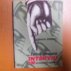 TOTUL DESPRE INTERVIU IN 100 DE INTREBARI SI RASPUNSURI de HORST H. SIEWERT, Bucuresti 1999 - Carte Sociologie