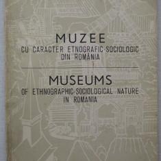Muzee cu Caracter Etnografic-Sociologic din Romania - Album Muzee