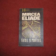 Mircea Eliade - Sacrul Si Profanul - Filosofie