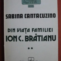 Sabina Cantacuzino - Din viata familiei Ion C. Bratianu (volumul 2) - Istorie