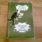 DRUMURI PRIN EUROPA -KAREL CAPEK - Carte de calatorie, An: 1981