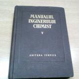 MANUALUL INGINERULUI CHIMIST-PROF. DR. ING.I. BLUM SI ALTII - Carte Chimie
