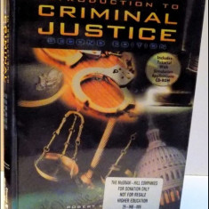 Introduction to CRIMINAL JUSTICE / ROBERT M. BOHM SI KEITH N. HALEY - Carte Drept penal