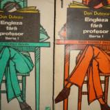 ENGLEZA FARA PROFESOR SERIA I / 2 VOL/AN 1991/814PAG.= DAN DUTESCU - Curs Limba Engleza