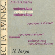 LICHIDARE-Eminescu- Iorga - Autor : N. Iorga - 101070 - Biografie