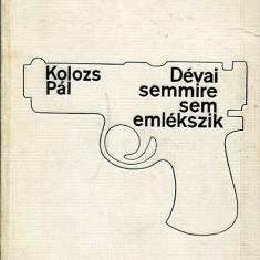 LICHIDARE-Devai semmire sem emlekszik - Autor : Kolozs Pal - 71165 - Curs Limba Maghiara