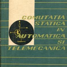 LICHIDARE-Comutatia statica in automatica si telemecanica - Autor : C. Sambotin - 110013 - Carti Automatica
