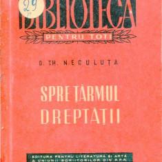 LICHIDARE-Spre tarmul dreptatii - Autor : D. Th. Neculuta - 116804 - Carte de colectie