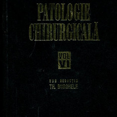 LICHIDARE-Patologie chirurgicala- vol.VI - Autor : Burghele - 136401 - Carte Chirurgie