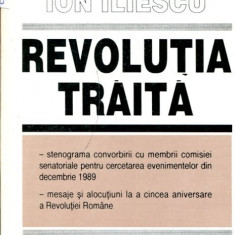 LICHIDARE-Revolutia traita - Autor : Ion Iliescu - 8997 - Istorie