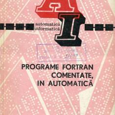 LICHIDARE-Programe fortran comenatate, in automatica - Autor : M. Hanganut, I. Dancea, O. Negru - 98743 - Carti Automatica