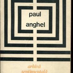 LICHIDARE-Arhiva sentimentala : [Culegere de articole de criticã literarã] - Autor : Paul Anghel - 92627 - Studiu literar