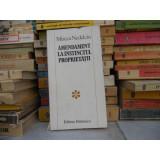AMENDAMENT LA INSTINCTUL PROPROETATII, MIRCEA NEDELCIU - Roman