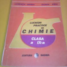 LUCRARI PRACTICE DE CHIMIE CLASA IX LUMINITA URSEA/SANDA FATU 1993 - Carte Chimie