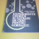 EXPERIMENTE CHIMICE SI LUCRARI DE CERC PENTRU GIMNAZIU ORTANSA PETROVANU 1983 - Carte Chimie