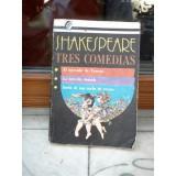 TRES COMEDIAS , WILLIAM SHAKESPEARE