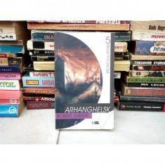 ARHANGHELSK, Robert Harris, 1998 - Roman istoric