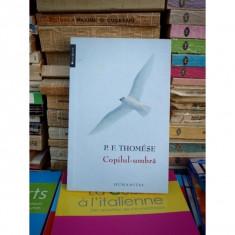 COPILUL-UMBRA, P. F. THOMESE