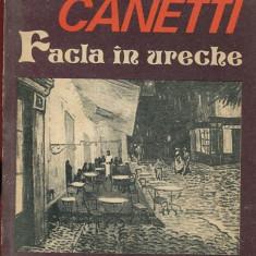 LICHIDARE-Facla in ureche - Autor : Elias Canetti - 51294 - Biografie