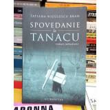SPOVEDANIE LA TANACU, TATIANA NICULESCU BRAN - Roman, Humanitas, Anul publicarii: 2008