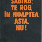 LICHIDARE-Sabina, te rog in noaptea asta, nu! - Autor : Ioan Iancu - 77118 - Roman
