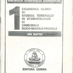 LICHIDARE-Examenul clinic si studiul terenului in stomatologie si chirurgia buco-maxilo-faciala - Autor : - - 112780