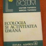 LICHIDARE-Ecologia si activitatea umana - Autor : Victor Tufescu - 78393 - Carte Biologie