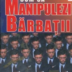 LICHIDARE-Cum sa manipulezi barbatii - Autor : Natalia Baratova - 139053
