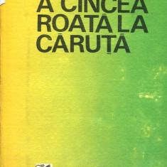 LICHIDARE-A cincea roata la caruta - Autor : V.Em.Galan - 55185 - Roman