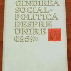 LICHIDARE-Gandirea social- politica despre unire 1859 - Autor : - - 66748 - Istorie