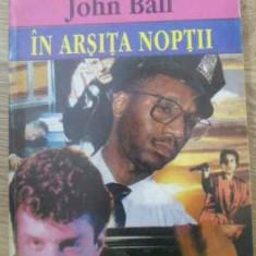 In Arsita Noptii - John Ball, 393279 - Carte politiste