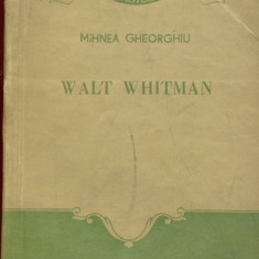 LICHIDARE-Walt Whitman - Autor : Mihnea Gheorghiu - 136215 - Biografie