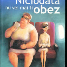LICHIDARE-Niciodata nu vei mai fi obez - Autor : Raymond Francis - 137522