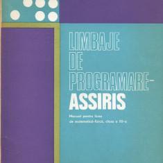 LICHIDARE-Limbaje de programare ASSIRIS : manual pentru licee de matematica-fizica, clasa a XII- a - Autor : M. Jitaru, Alex. Teodorescu - 104770 - Carti Automatica