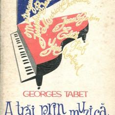 LICHIDARE-A trai prin muzica - Autor : Georges Tabet - 71103 - Carte Arta muzicala