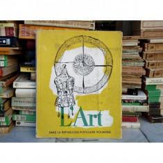 L'art dans la Republique Populaire Roumaine cu o prezentare grafica de Radu Vero, Gheorghe Saru - Album Arta