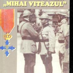 LICHIDARE-Ordinul militar de razboi Mihai Viteazu - Autor : Eugen Ichim - 116719