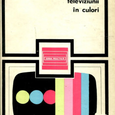 LICHIDARE-Tehnica televiziunii in culori - Autor : G. Raymond - 35827 - Carti Electronica
