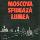 LICHIDARE-Moscova sfideaza lumea - Autor : Ion Ratiu - 5665 - Istorie