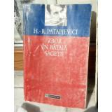 ZBOR IN BATAIA SAGETII , H. R. PATAPIEVICI