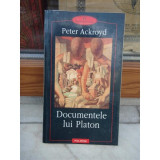DOCUMENTELE LUI PLATON , PETER ACKROYD
