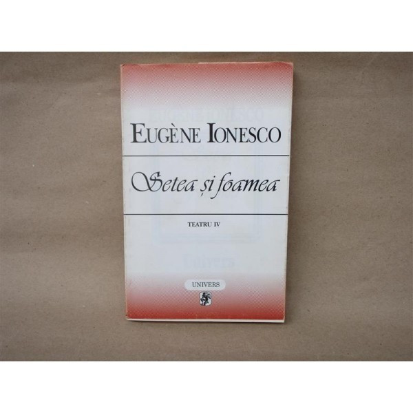 Setea si Foamea , Eugene Ionesco , 1997
