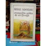 CREANGA DE AUR / THE GOLDEN BOUGH , MIHAIL SADOVEANU , bilingva