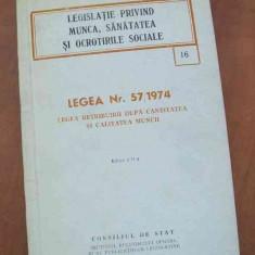 LICHIDARE-Legea nr.57, 1974- legea retribuirii dupa cantitatea si calitatea muncii - Autor : - - 88307 - Carte Drept penal