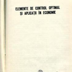 LICHIDARE-Elemente de control optimal si aplicatii in economie - Autor : Stefan Cruceanu, Constantin Varsan - 106294