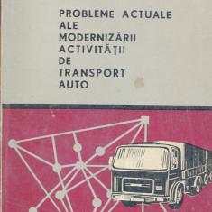 LICHIDARE-Probleme actuale ale modernizarii activitatii de trasnsport auto - Autor : Sorin C. Dobrota - 115157 - Carti auto