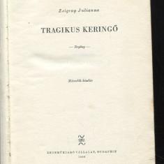 LICHIDARE-Tragikus keringo - Autor : Zsigray Julianna - 75364 - Curs Limba Maghiara