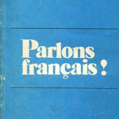 LICHIDARE-Parlons francais! - Autor : Iulia Hasdeu, Gabriela Sarbu - 10823 - Curs Limba Franceza