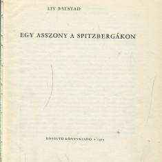LICHIDARE-Egy asszony a spitzbergakon gakon - Autor : Liv Balstad - 75541 - Curs Limba Maghiara
