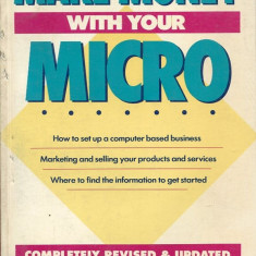 LICHIDARE-How to make money with your micro - Autor : Herman Holtz - 101904 - Carte Marketing